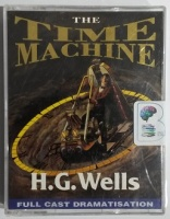 The Time Machine written by H.G. Wells performed by Full Cast Dramatisation on Cassette (Abridged)