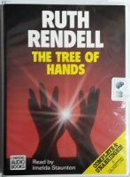 The Tree of Hands written by Ruth Rendell performed by Imelda Staunton on Cassette (Unabridged)