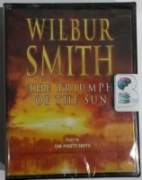 The Triumph of the Sun written by Wilbur Smith performed by Tim Pigott-Smith on Cassette (Abridged)