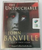 The Untouchable written by John Banville performed by Simon Callow on Cassette (Abridged)