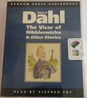 The Vicar of Nibbleswicke and Other Stories written by Roald Dahl performed by Stephen Fry on Cassette (Unabridged)