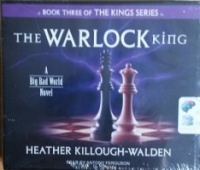 The Warlock King - A Big Bad World Novel written by Heather Killough-Walden performed by Anthony Ferguson on CD (Unabridged)