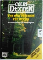 The Way Through the Woods written by Colin Dexter performed by Michael Pennington on Cassette (Unabridged)
