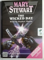 The Wicked Day written by Mary Stewart performed by Gwen Watford on Cassette (Unabridged)