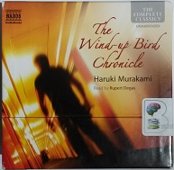 The Wind-Up Bird Chronicle written by Haruki Murakami performed by Rupert Degas on CD (Unabridged)