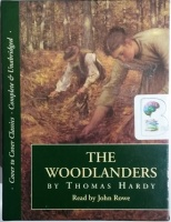 The Woodlanders written by Thomas Hardy performed by John Rowe on Cassette (Unabridged)