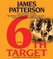 The 6th Target written by James Patterson and Maxine Paetro performed by Carolyn McCormick on CD (Abridged)