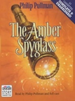 The Amber Spyglass written by Philip Pullman performed by BBC Full Cast Dramatisation and Philip Pullman on Cassette (Unabridged)