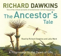 The Ancestor's Tale written by Richard Dawkins performed by Richard Dawkins and Lalla Ward on CD (Abridged)