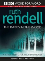 The Babes in the Wood written by Ruth Rendell performed by Nigel Anthony on Cassette (Unabridged)