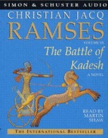 Ramses Volume 3 The Battle of Kadesh written by Christian Jacq performed by Martin Shaw on Cassette (Abridged)