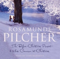 The Before-Christmas Present and Miss Cameron at Christmas written by Rosamunde Pilcher performed by Lynn Redgrave on CD (Abridged)