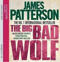 The Big Bad Wolf written by James Patterson performed by Kerry Shale on CD (Abridged)