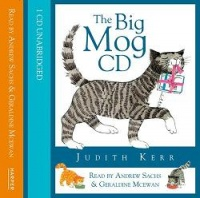 The Big Mog CD written by Judith Kerr performed by Andrew Sachs and Geraldine McEwan on CD (Unabridged)