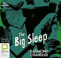 The Big Sleep written by Raymond Chandler performed by Ray Porter on CD (Unabridged)