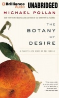The Botany of Desire written by Michael Pollan performed by Scott Brick on MP3 CD (Unabridged)