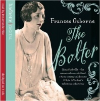 The Bolter written by Frances Osborne performed by Rosamund Pike on CD (Abridged)