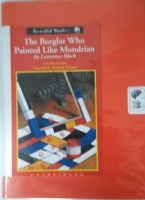 The Burglar Who Painted Like Mondrian written by Lawrence Block performed by Richard Ferrone on Cassette (Unabridged)