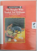 The Burglar Who Traded Ted Williams written by Lawrence Block performed by Richard Ferrone on Cassette (Unabridged)