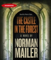 The Castle in the Forest written by Norman Mailer performed by Harris Yulin on CD (Unabridged)