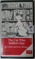 The Cat Who Sniffed Glue written by Lilian Jackson Braun performed by George Guildall on Cassette (Unabridged)