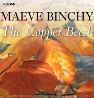 The Copper Beech written by Maeve Binchy performed by Kate Binchy on CD (Unabridged)