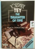The Daughter of Time written by Josephine Tey performed by Derek Jacobi on Cassette (Unabridged)