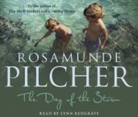 The Day of the Storm written by Rosamunde Pilcher performed by Lynn Redgrave on CD (Abridged)