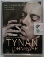 The Diaries of Kenneth Tynan written by John Lahr performed by Simon Callow on Cassette (Abridged)