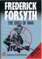 The Dogs of War written by Frederick Forsyth performed by David Rintoul on Cassette (Unabridged)