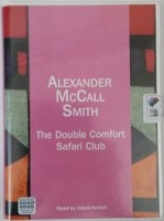 The Double Comfort Safari Club written by Alexander McCall-Smith performed by Adjoa Andoh on Cassette (Unabridged)