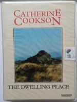 The Dwelling Place written by Catherine Cookson performed by Elizabeth Henry on Cassette (Unabridged)