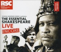 The Essential Shakespeare Live Encore written by William Shakespeare performed by Sinead Cusack, Judi Dench, Ian Holm and David Tennant on CD (Abridged)