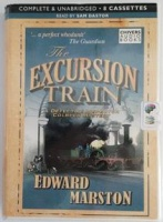 The Excursion Train written by Edward Marston performed by Sam Dastor on Cassette (Unabridged)