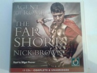 Agent of Rome - The Far Shore written by Nick Brown performed by Nigel Peever on CD (Unabridged)