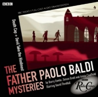 The Father Paolo Baldi Myseteries - Death Cap + Devil Take the Hindmost written by Barry Devlin, Simon Brett and Annie Caulfield performed by BBC Full Cast Dramatisation and David Threlfall on CD (Unabridged)