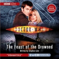 Doctor Who - The Feast of the Drowned written by Stephen Cole performed by David Tennant on CD (Abridged)