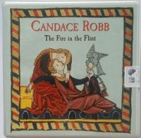 The Fire in the Flint written by Candace Robb performed by Lesley Mackie on CD (Unabridged)