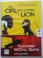 The Girl Who Married a Lion written by Alexander McCall Smith performed by Hilary Neville on Cassette (Unabridged)