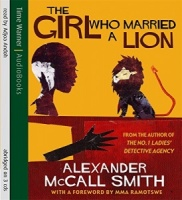 The Girl Who Married a Lion written by Alexander McCall-Smith performed by Adjoa Andoh on CD (Abridged)