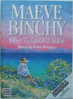 The Glass Lake written by Maeve Binchy performed by Kate Binchy on Cassette (Unabridged)