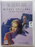 The Goliath Bone written by Mickey Spillane with Max Allan Collins performed by Jeff Harding on Cassette (Unabridged)