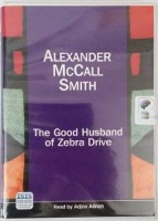 The Good Husband of Zebra Drive written by Alexander McCall-Smith performed by Adjoa Andoh on Cassette (Unabridged)