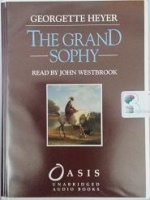 The Grand Sophy written by Georgette Heyer performed by John Westbrook on Cassette (Unabridged)