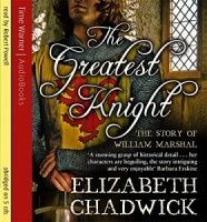 The Greatest Knight written by Elizabeth Chadwick performed by Robert Powell on CD (Abridged)