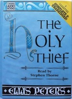 The Holy Thief written by Ellis Peters performed by Stephen Thorne on Cassette (Unabridged)