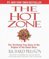The Hot Zone - The Terrifying True Story of the Origins of the Ebola Virus written by Richard Preston performed by Howard McGillin on CD (Abridged)
