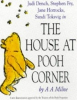 The House at Pooh Corner written by A.A. Milne performed by Judi Dench, Stephen Fry, Jane Horrocks and Sandi Toksvig on Cassette (Abridged)