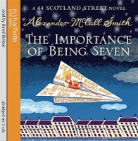 The Importance of Being Seven written by Alexander McCall-Smith performed by David Rintoul on CD (Abridged)