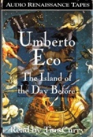 The Island of the Day Before written by Umberto Eco performed by Tim Curry on Cassette (Abridged)